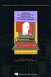 Théories de l'organisation: Personnes, groupes, systèmes et environnement :, Volume3