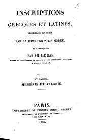 Inscriptions grecques et latines: recueillis en Grèce par la commission de Morée. Messénie et Arcadie, Volume1