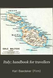 Italy; Handbook for Travellers: Southern Italy and Sicily, with excursions to the Lipari Islands, Malta, Sardinia, Tunis and Corfu.(11th rev. ed., 1893)
