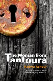 The Woman from Tantoura: A Palestinian Novel