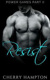 Resist: (new adult BDSM dark romance)