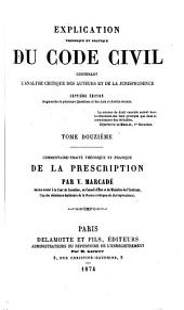 Explication théorique et pratique du Code civil: contenant l'analyse critique des auteurs et de la jurisprudence..