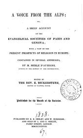 A voice from the Alps; or, A brief account of the evangelical societies of Paris and Geneva, in addresses, ed. by E. Bickersteth
