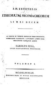 Aristotelis Ethicorum Nicomacheorum libri decem, recogn., Latinamque Lambini interpretationem castigatam adjecit C. Zell