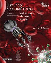 O mundo nanométrico: a dimensão do novo século