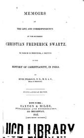 Memoirs of the Life and Correspondence of the Reverend Christian Frederick Swartz: To which is Prefixed, a Sketch of the History of Christianity in India