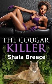The Cougar Killer: Black Erotic Sex Story: (Adults Only Erotica)