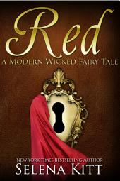 A Modern Wicked Fairy Tale: Red: (Alpha Male, Steamy, Fairy Tales, Suspense Thriller Romance, Erotic Sex Stories)