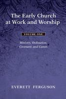 The Early Church at Work and Worship   Volume 1 PDF