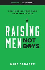 Raising Men, Not Boys