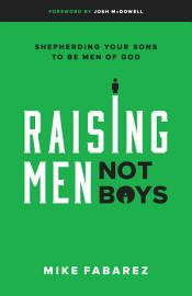 Raising Men  Not Boys