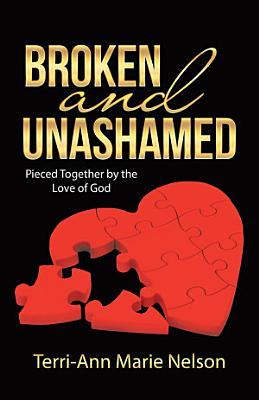 Broken and Unashamed
