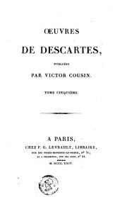 Oeuvres de Descartes: Volume 5