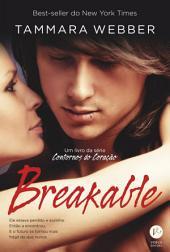 Breakable - Contornos do coração -