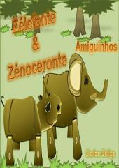 Zélefante E Zénoceronte Amiguinhos