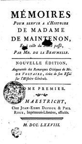 Mémoires Pour Servir A L'Histoire De Madame De Maintenon, Et à celle du Siecle passé: Tome Premier, Volume1