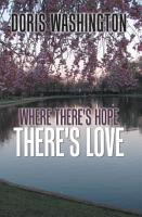 Where There s Hope  There s Love PDF