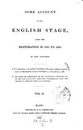 Some Account of the English Stage: From the Restoration in 1660 to 1830, Volume 2