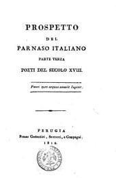 Prospetto del Parnaso italiano [Francesco Torti]: Parte terza. Poeti del secolo 18, Volume 3