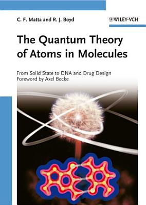 The Quantum Theory of Atoms in Molecules PDF
