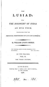 The Lusiad: Or, the Discovery of India. An Epic Poem. Translated from the Original Portuguese of Luis de Camoëns. By William Julius Mickle. In Two Volumes. ...