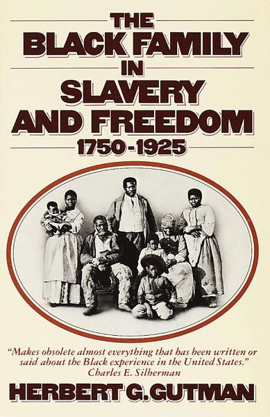 Download The Black Family in Slavery and Freedom  1750 1925 Book