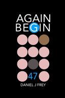 Again Begin 47