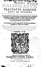 Mallei maleficarum tractatus aliquot novi ac veteres. Opus nunc primum e variis auctoribus in vnum...