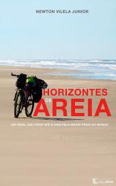 Horizontes de areia: Um pedal até o Chuí pela maior praia do mundo