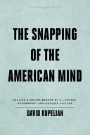 The Snapping of the American Mind PDF