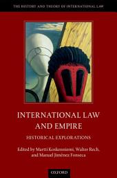International Law and Empire: Historical Explorations