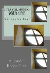 Cuba y el mundo. Articulos politicos
