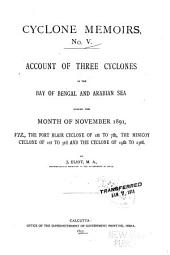 Cyclone Memoirs: Account of three cyclones in the Bay of Bengal and Arabian Sea during the month of November 1891