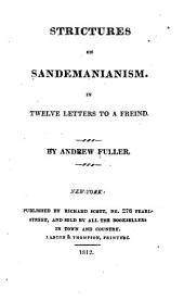 Strictures on Sandemanianism: In twelve letters to a freind [!]
