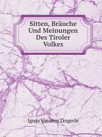 Sitten  Br uche Und Meinungen Des Tiroler Volkes PDF
