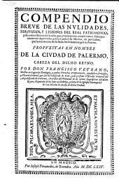 Compendio breve de las nulidades, perjuizios y lesiones del real patrimonio y de todo el regno de Sicilia (etc.)