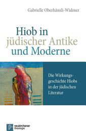 Hiob in jüdischer Antike und Moderne: Die Wirkungsgeschichte Hiobs in der jüdischen Literatur. EBook, Ausgabe 2