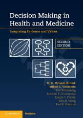 Decision Making in Health and Medicine: Integrating Evidence and Values, Edition 2