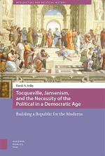 Tocqueville, Jansenism, and the Necessity of the Political in a Democratic Age