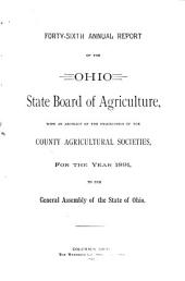 Annual Report of the Ohio State Board of Agriculture: With an Abstract of the Proceedings of the County Agricultural Societies, to the General Assembly of Ohio ..., Volume 46