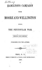 Hamilton's Campaign with Moore and Wellington During the Peninsular War: Original and Compiled