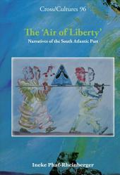 The 'air of Liberty': Narratives of the South Atlantic Past