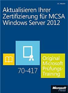 Aktualisieren Ihrer Zertifizierung f  r MCSA Windows Server 2012 PDF