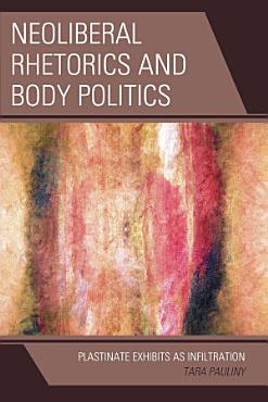 Neoliberal Rhetorics and Body Politics PDF