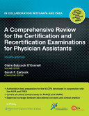 A Comprehensive Review for the Certification and Recertification Examinations for Physician Assistants Book