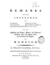 Remarks on the influence of climate, situation, nature of country ... on the disposition and temper, manners and behaviour ... of mankind