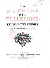 La Méthode des fluxions et des suites infinies [A Treatise of the method of fluxions and infinite series] par M. le Chevalier Newton, [trad. par Buffon.]