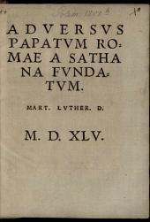 Adversus papatum Romae a Sathana fundatum