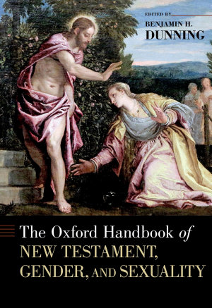 The Oxford Handbook of New Testament  Gender  and Sexuality PDF