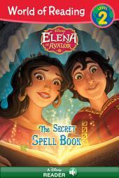 World of Reading: Elena of Avalor: The Secret Spell Book: Level 2